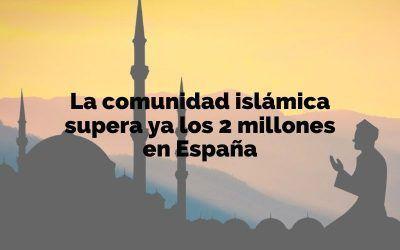 La comunidad islámica supera ya los dos millones en España